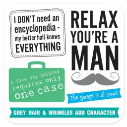 Coasters - Perfect Gifts For Him & Her Relax You're A Man