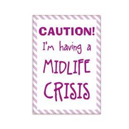 Fridge Magnet - Midlife Crisis