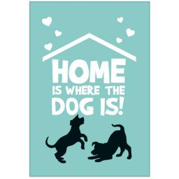 Fridge Magnet - Home Is Where The Dog Is