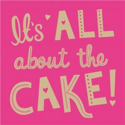 Just Saying Card - All About Cake