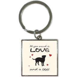 Key Ring - All You Need Is Love And A Dog