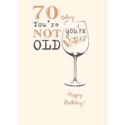 Age To Celebrate Card - 70 You're Not Old Your Vintage