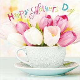 Mother's Day Card - Mothers Day Teacup
