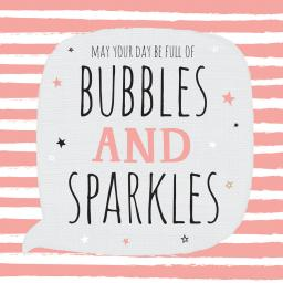 Just Saying Card - Bubbles & Sparkles