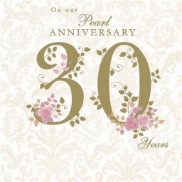 Anniversary Card - Rose Briar (Our Pearl Anniversary)
