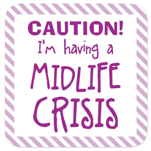 Coasters - Perfect Gifts For Him & Her Midlife Crisis