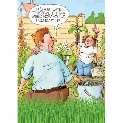 Gardeners Weakly Card - It's A Bit Late