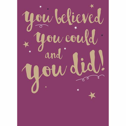 Congratulations Card - You Believed You Could So You Did