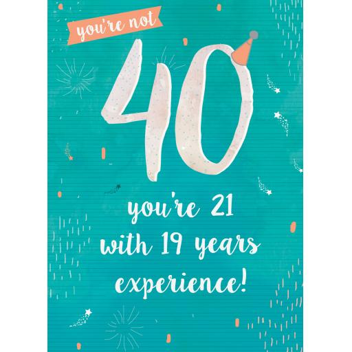 Age To Celebrate Card - 40 - 21 with Experience