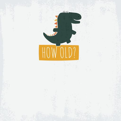 Just Saying Card - How Old Dinosaur