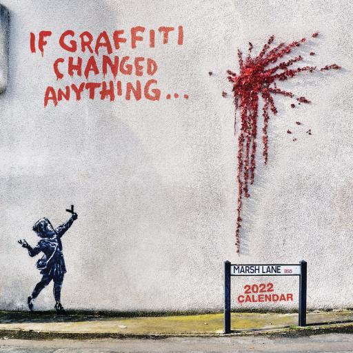 Banksy If Graffiti Changed Anything Wall Calendar 2022